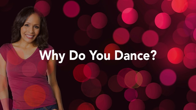 Why Do You Dance?