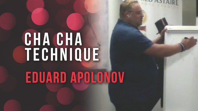 Eduard Apolonov - Cha Cha Technique & Types of Chasses