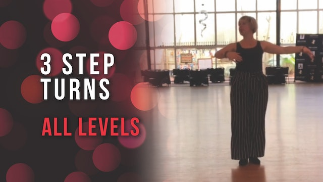 3 Step Turns - All Levels