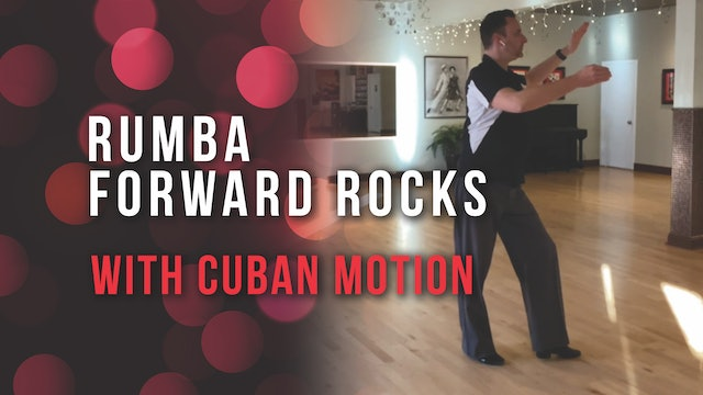 Rumba Forward Rocks with Cuban Motion