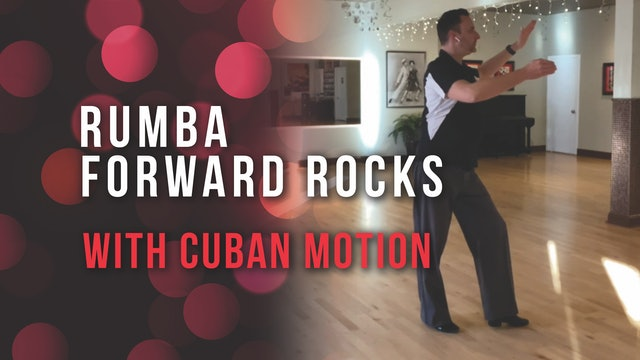 Rumba Forward Rocks with Cuban Motion
