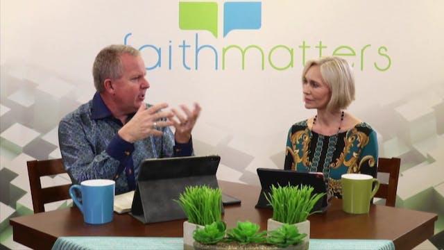 05-24-2020 - Faith Matters  Episode 112