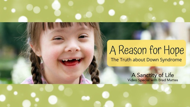 A Reason for Hope - The Truth About Down Syndrome