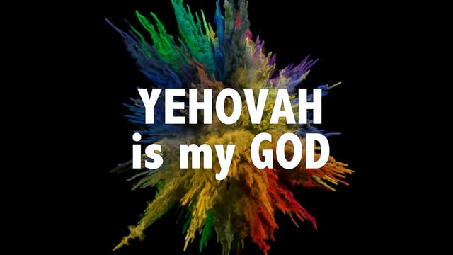 Yehovah Is My God - RIVERBAND