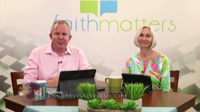 05-10-2020 - Faith Matters - Episode 110