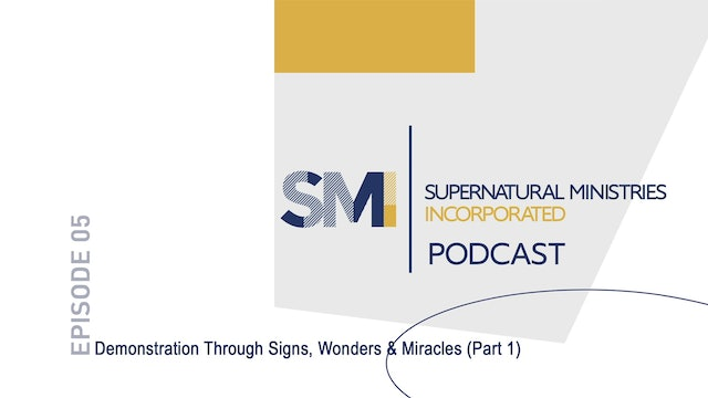 Demonstration Through Signs, Wonders & Miracles - Part 1