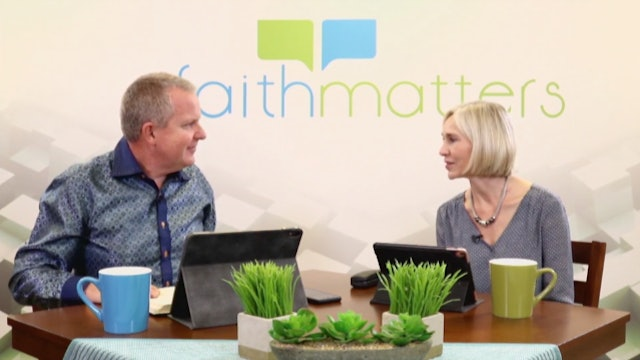 02-16-2020 - Faith Matters - Episode 98