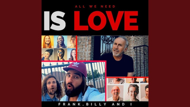 Frank, Billy And I - All We Need Is Love