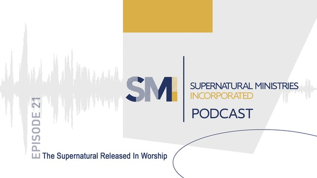021 - The Supernatural Released In Worship