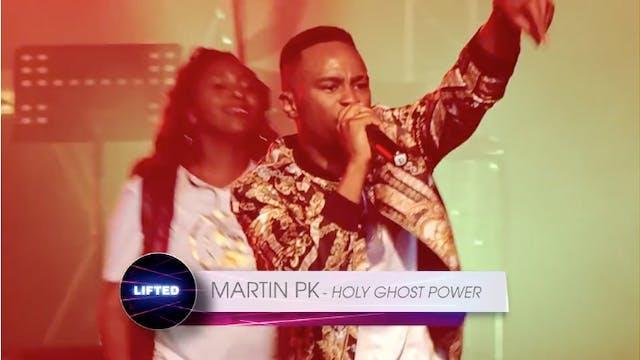 Martin PK - Holy Ghost Power
