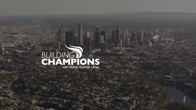 Building Champions (02-14-2021)