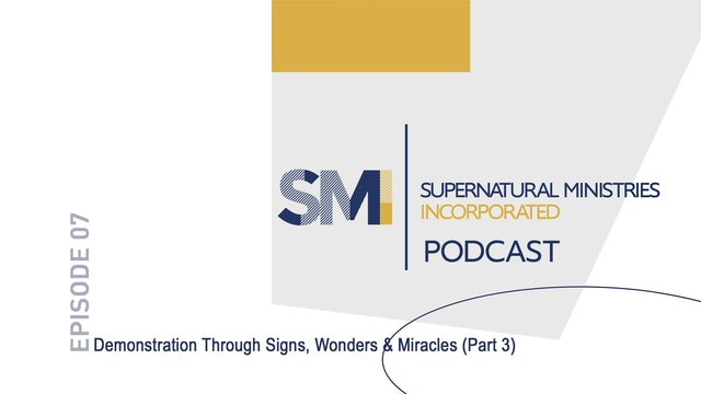 Demonstration Through Signs, Wonders & Miracles - Part 3