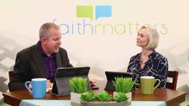 03-15-2020 - Faith Matters - Episode 102