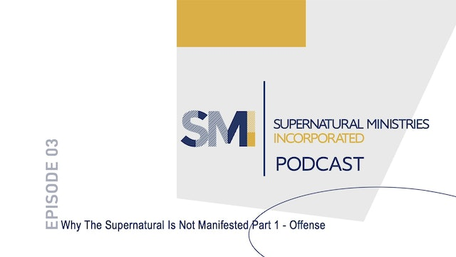 Why The Supernatural Is Not Manifested Part 1 - Offense