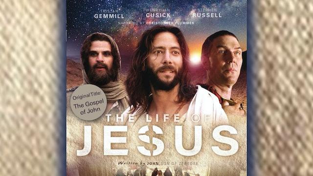 The Life Of Jesus (Gospel Of John)