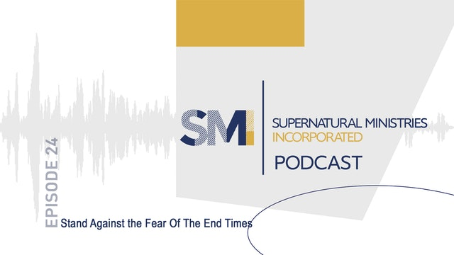 024 - Stand Against the Fear Of The End Times