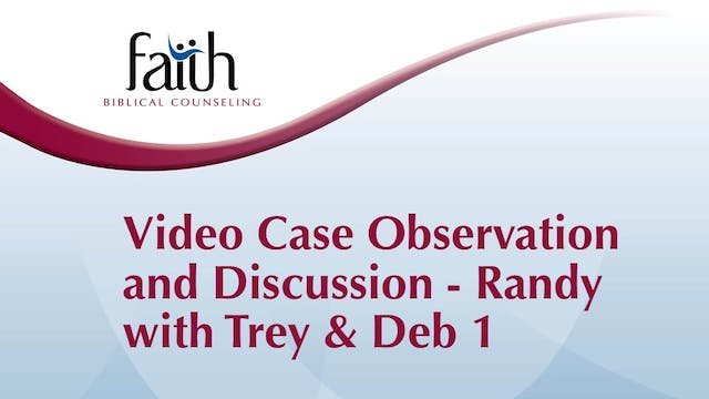 """Video Case Observation: Randy Patten with """"Trey & Deb"""" #1 and Q&A (Patten)"""