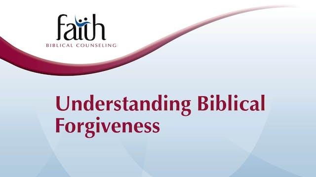 Understanding Biblical Forgiveness (Rob Green)