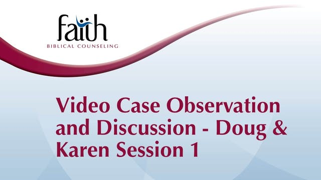 """Video Case Observation: Bob Smith with """"Doug & Karen"""" #1 - Medical Issue"""
