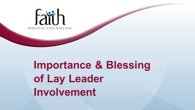 6 - Importance & Blessing of Lay Lead...