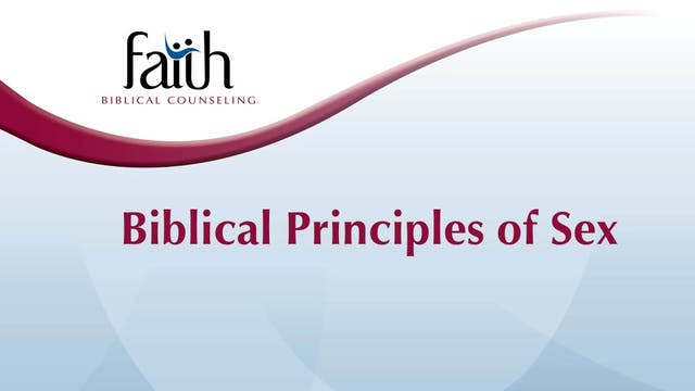 Biblical Principles of Sex (Dan Wickert)