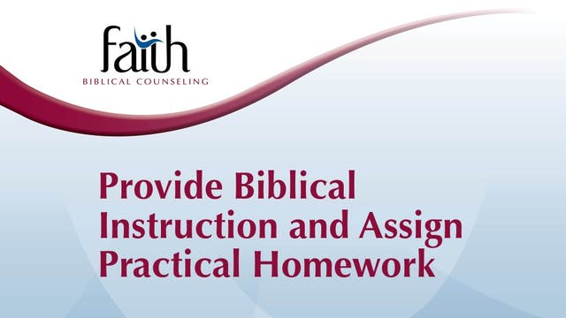 KE 5&6 - Provide Biblical Instruction and Assign Practical Homework (Rob Green)