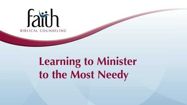 6 - Learning to Minister to the Most Needy (Lori Walters)