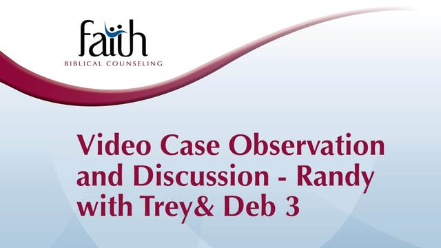 """Video Case Observation: Randy Patten with """"Trey & Deb"""" #3 - Graduation Session"""