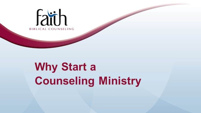 2 Why Start a Counseling Ministry? (S...
