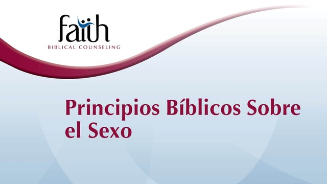 Principios Bíblicos Sobre el Sexo (Sam Hornbrook)