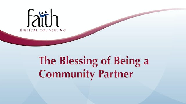 8 - The Blessing of being a Community Partner (Steve Viars)
