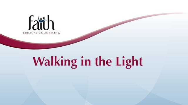 Walking in the Light (Steve Viars)