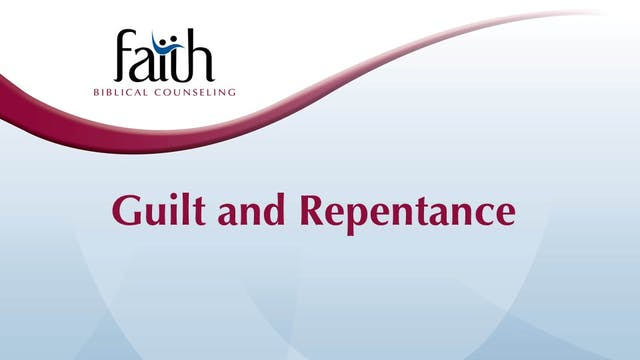 Guilt and Repentance (Brent Aucoin)