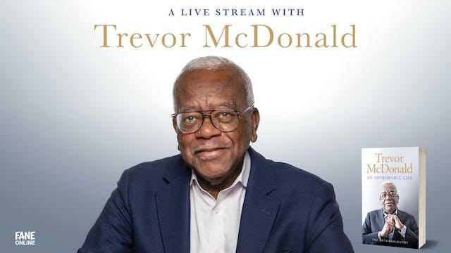 A Live Stream with Trevor McDonald:16 Aug 18:30