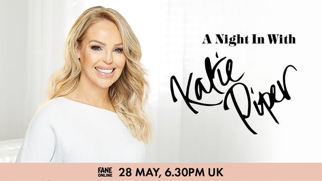 A Night In With Katie Piper: 28 May, 18:30 UK