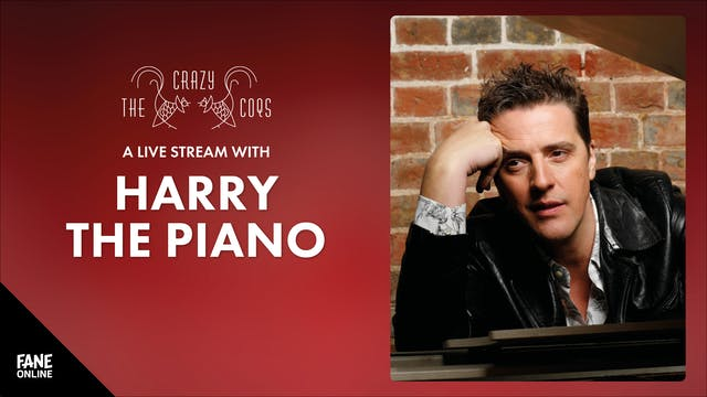 Crazy Coqs - Harry The Piano: 6 Aug, 19:00 UK