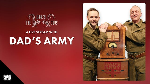 A Live Stream with Dad's Army: 30 Jul, 19:00 UK