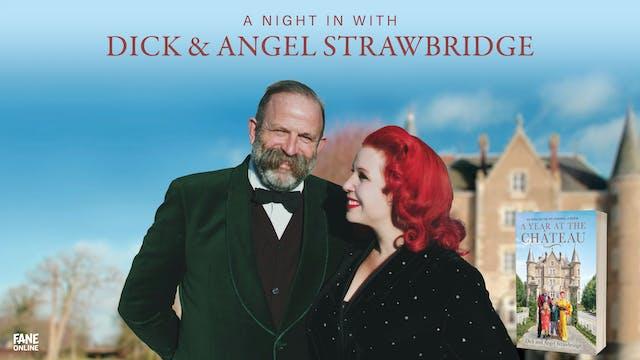 Dick and Angel Strawbridge: 31 Oct 18:30