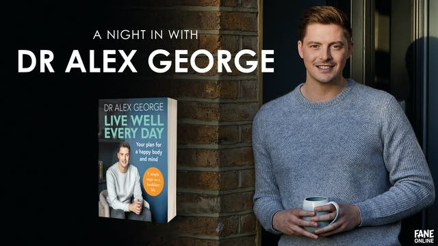 A Night In With Dr Alex George: 12 May 18:30 UK