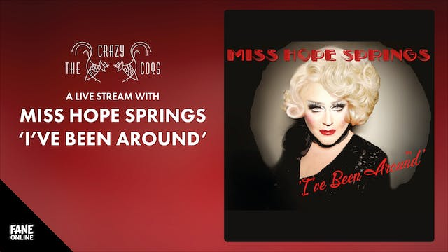 Miss Hope Springs: I've Been Around 1 Oct 19:00 UK
