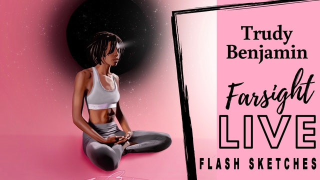 Trudy Benjamin on Flash Sketches: Farsight