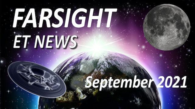 Farsight's ET News Forecast: September 2021