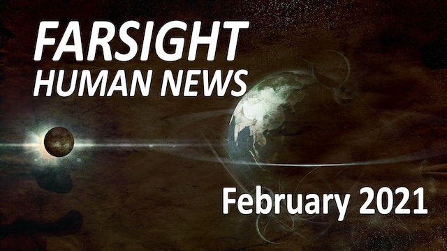 Farsight Human News Forecast: February 2021