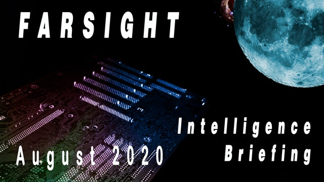 Farsight Intelligence Briefing August 2020