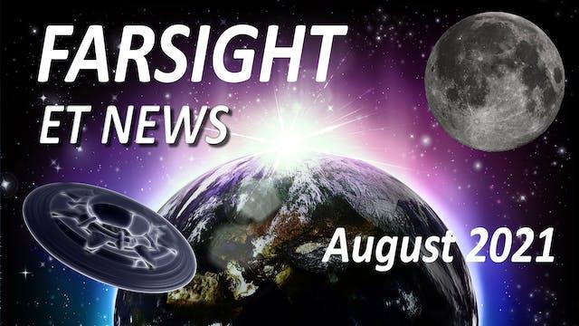 Farsight ET News August 2021
