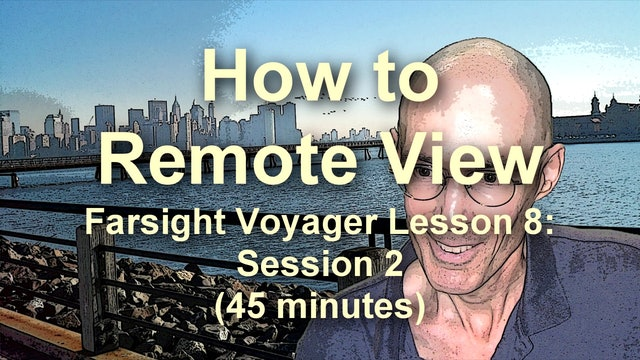 Farsight Voyager Basic SRV Lesson 8: Session 2