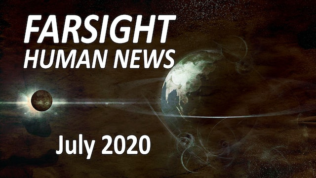 Farsight Human News: July 2020