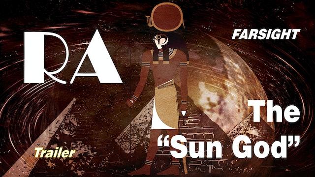 """RA: The """"Sun God"""" TRAILER - Farsight"""