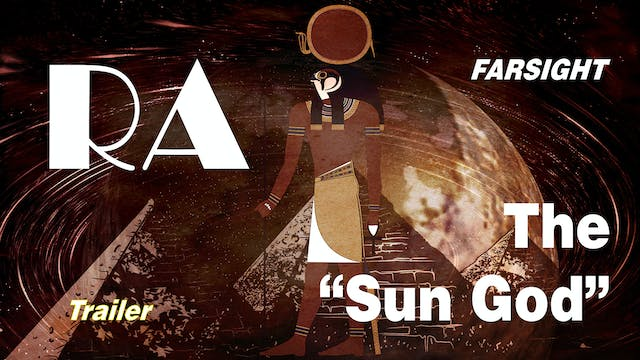 "RA: The ""Sun God"" TRAILER - Farsight"