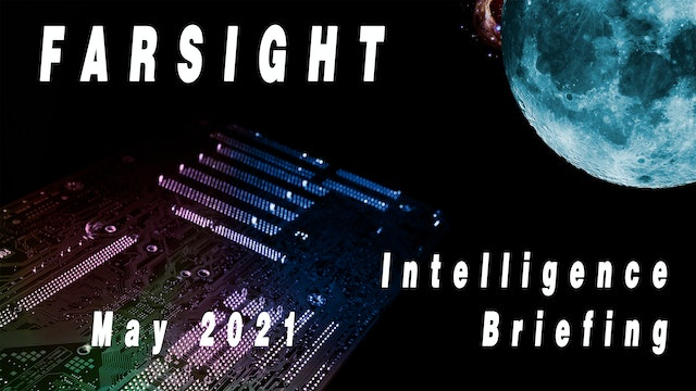 Farsight Intelligence Briefing for May 2021